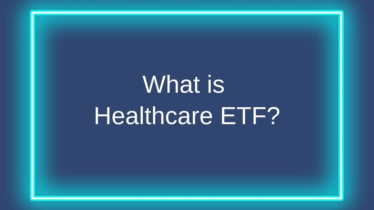 What is Healthcare ETF